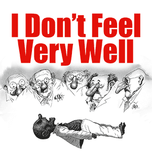 I Don't Feel Very Well, a play by Daniel Pennac and Simon Sardifield
